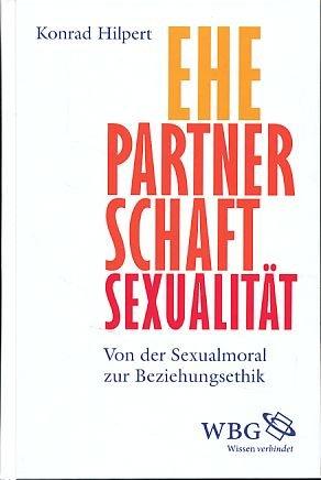 Ehe Partnerschaft Sexualität Konrad Hilpert Buch Gebraucht