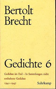 Gedichte 1941 1947 Gedichte Im Exil In Sammlungen Nicht Enthaltene Gedichte Gedichte Und Lieder Aus Stücken Bertolt Brecht Gedichte 6