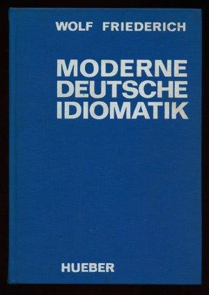 Moderne Deutsche Idiomatik Systematisches Wörterbuch Mit