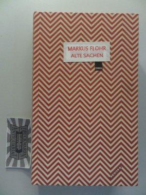 """1a4f1e12495c26 Alte Sachen"""" (Markus Flohr) – Buch Erstausgabe kaufen – A02hgwYQ01ZZI"""