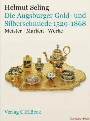 die kunst der augsburger gold und silberschmiede 1529 1868 dr helmut seling buch. Black Bedroom Furniture Sets. Home Design Ideas