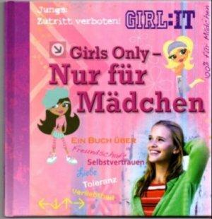 fa466c2ac7 gebrauchtes Buch – Frithiof, Annica – Girls Only - Nur für Mädchen.  vergrößern