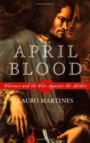 an analysis of the plot against the medicis in april blood a book by lauro martines Pope sixtus iv - download as pdf file (pdf), text file (txt) or read online pope sixtus iv, wikia.