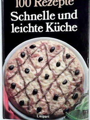 """Schnelle und leichte Küche - 100 Rezepte"""" – Buch gebraucht kaufen ..."""