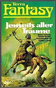 Terry Carr (Hrsg.) - Jenseits aller Träume. Sieben moderne Fantasy-Stories