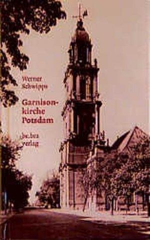 schwipps werner garnisonkirche potsdam b cher gebraucht antiquarisch neu kaufen. Black Bedroom Furniture Sets. Home Design Ideas