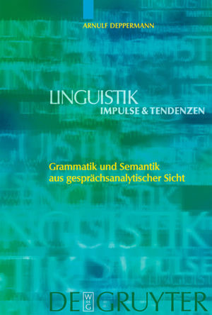 Grammatik Und Semantik Aus Gesprächsanalytischer Sicht Arnulf