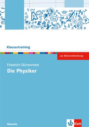 Friedrich Dürrenmatt Die Physiker Abiturklausuren üben