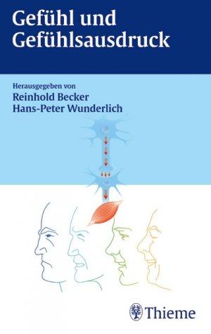 Gefühl und Gefühlsausdruck von Reinhold Becker Hans-Peter Wunderlich ...