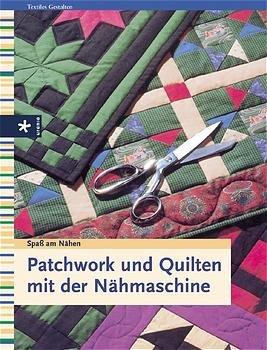 patchwork und quilten mit der n hmaschine buch gebraucht kaufen a02gqamd01zzg. Black Bedroom Furniture Sets. Home Design Ideas