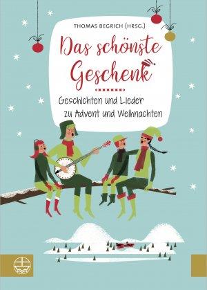 Das Schonste Geschenk Geschichten Und Lieder Zu Advent Und Weihnachten Thomas Begrich Buch Deutsch 2018