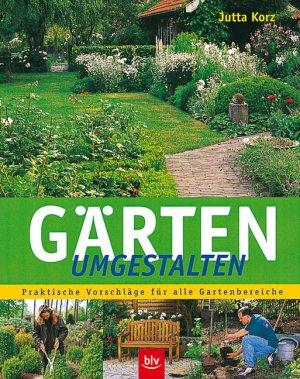 Gärten Umgestalten. Praktische Vorschläge Für Alle Gartenbereiche. U2013 Buch  Gebraucht Kaufen