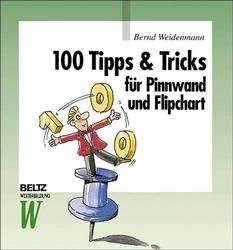 100 tipps tricks f r pinnwand und flipchart bernd weidenmann buch antiquarisch kaufen. Black Bedroom Furniture Sets. Home Design Ideas