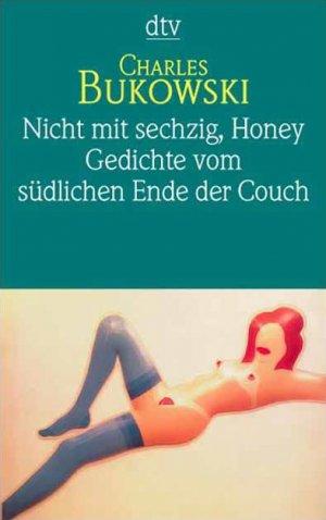 Nicht Mit Sechzig Honey Gedichte Vom Südlichen Ende Der Couch Tb