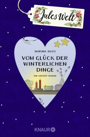 gebrauchtes Buch – Marina Boos – Jules Welt - Vom Glück der winterlichen Dinge: Ein Kreativ-Roman