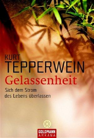 """Gelassenheit - Sich dem Strom des Lebens überlassen"""" (Kurt ..."""