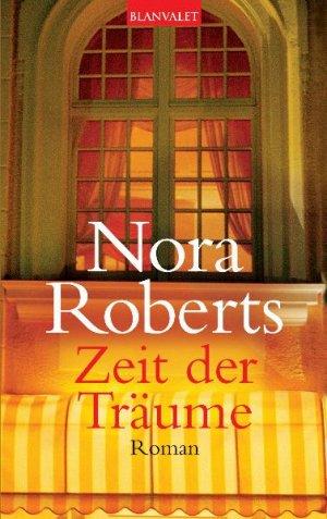 gebrauchtes Buch – Roberts, Nora – Zeit der Träume