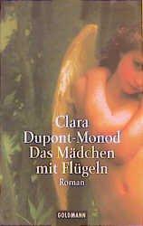 Clara Dupont-Monod - Das Mädchen mit Flügeln