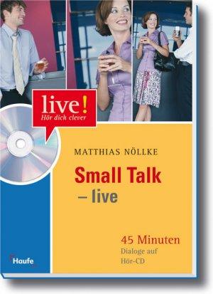 small talk live h r dich clever matthias n llke buch erstausgabe kaufen a02gkhqn01zz3. Black Bedroom Furniture Sets. Home Design Ideas