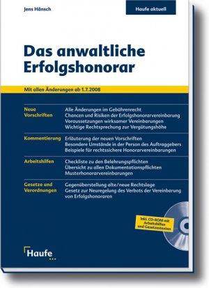 JENS HÄNSCH - Das anwaltschaftliche Erfolgshonorar: Mit allen Änderungen ab 1.7. 2008. Alle Neuregelungen mit zahlreichen Beispielen Jens Hänsch anwaltliches Vergütungsrecht