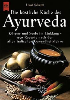 Die köstliche Küche des Ayurveda \