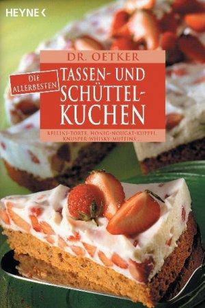 Die Allerbesten Tassen Und Schuttelkuchen Rote Grutze Torte Dr Oetker Buch Gebraucht Kaufen A01wo9bb01zz1