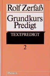 ROLF ZERFASS (AUTOR), DR. THEOL. KLAUS ROOS (AUTOR) PASTORALTHEOLOGE INSTITUT FÜR THEOLOGISCH-PASTORALE FORTBILDUNG AUSSERSCHULISCHE BILDUNG BISCHÖFLICHES ORDINARIAT WÜRZBURG GEMEINDEBERATER SUPERVISOR PRAXIS IN DER GEMEINDE - Grundkurs Predigt, Bd.2, Textpredigt