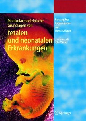 ROLAND R. WAUER (HERAUSGEBER), DETLEV GANTEN (HERAUSGEBER), KLAUS RUCKPAUL (HERAUSGEBER) - Molekularmedizinische Grundlagen
