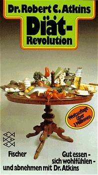 isbn 3596217202 di t revolution gut essen sich wohlf hlen und abnehmen mit dr atkins. Black Bedroom Furniture Sets. Home Design Ideas