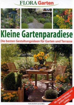 Flora Garten   Kleine Gartenparadiese   Gartenplanung   Viele Praxistips    Harmonische Gartengestaltung U2013 Buch Gebraucht Kaufen