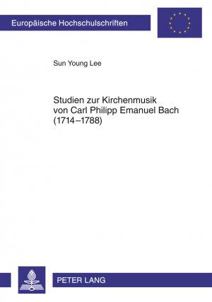 Studien Zur Kirchenmusik Von Carl Philipp Emanuel Bach Lee Sun