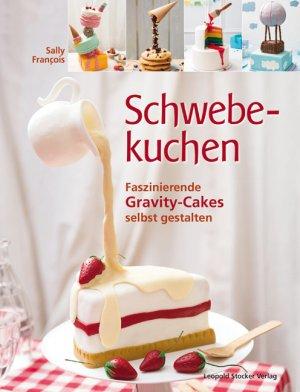 Isbn 9783702016005 Schwebekuchen Faszinierende Gravity Cakes Selbst Gestalten Neu Gebraucht Kaufen