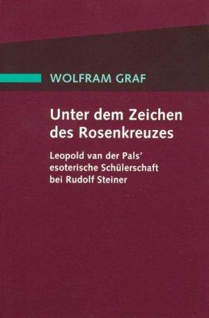 Unter dem Zeichen des Rosenkreuzes Leopold van der Pals ...