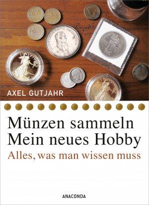 Münzen Sammeln Mein Neues Hobby Axel Gutjahr Buch Gebraucht