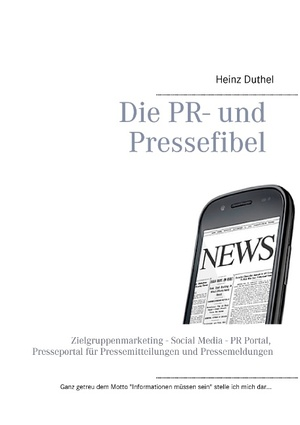 neues Buch – Heinz Duthel – Die PR- und Pressefibel
