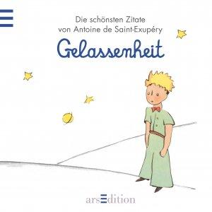 Gelassenheit Der Kleine Prinz Die Schönsten Zitate Von Antoine De Saint Exupéry