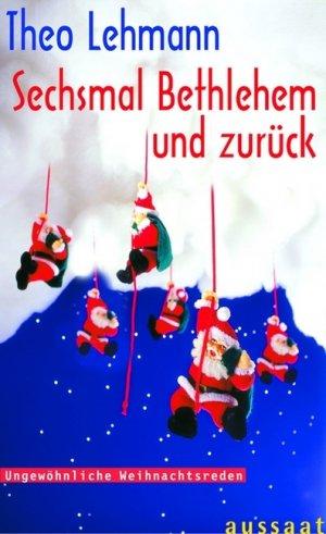 """Sechsmal Bethlehem und zurück"""" (Theo Lehmann) – Buch gebraucht ..."""