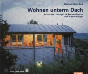 isbn 3766713159 wohnen unterm dach innovative l sungen f r dachausbauten und aufstockungen. Black Bedroom Furniture Sets. Home Design Ideas