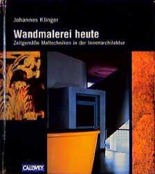 Innenarchitektur Buch wandmalerei heute zeitgemäße maltechniken in der