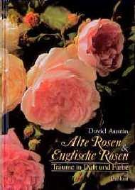 alte rosen und englische rosen david austin buch. Black Bedroom Furniture Sets. Home Design Ideas