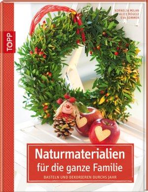 Naturmaterialien Für Die Ganze Familie: Basteln Und Dekorieren Durchs Jahr  U2013 Buch Gebraucht Kaufen