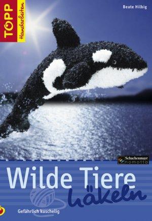 Wilde Tiere Häkeln Beate Hilbig Buch Gebraucht Kaufen