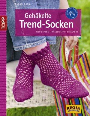 Gehäkelte Trend Socken Neue Ideen Häkeln Statt Stricken Bärbel