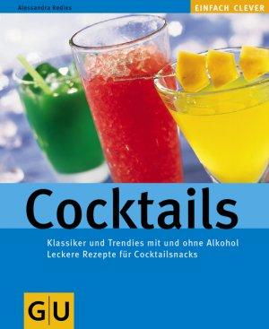 cocktails klassiker und trendies mit und ohne alkohol leckere redies alessandra buch. Black Bedroom Furniture Sets. Home Design Ideas