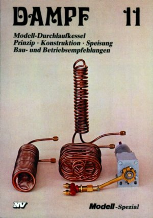 Dampf 11 - Modell-Durchlaufkessel Prinzip Konstruktion Speisung Bau ...