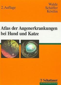 INGO WALDE (AUTOR), E H SCHÄFFER (AUTOR), ROBERTO G KÖSTLIN (AUTOR) - Atlas der Augenerkrankungen bei Hund und Katze