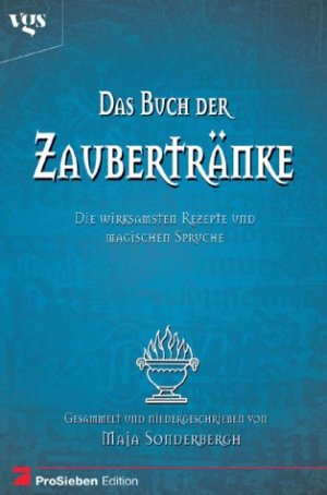 """Das Buch der Zaubertränke : die wirksamsten Rezepturen und"""" (Maja ..."""