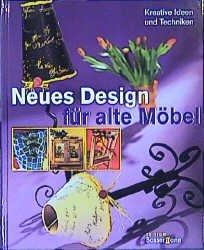 neues design f r alte m bel kreative ideen und techniken buch gebraucht kaufen a00fkbdt01zzl. Black Bedroom Furniture Sets. Home Design Ideas