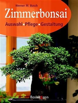 zimmerbonsai busch werner m buch gebraucht kaufen a010aayv01zzn. Black Bedroom Furniture Sets. Home Design Ideas