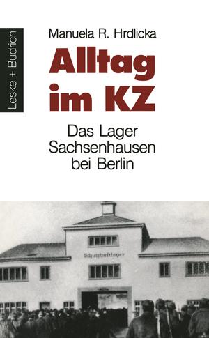 isbn 3810008478 alltag im kz das lager sachsenhausen bei berlin neu gebraucht kaufen. Black Bedroom Furniture Sets. Home Design Ideas